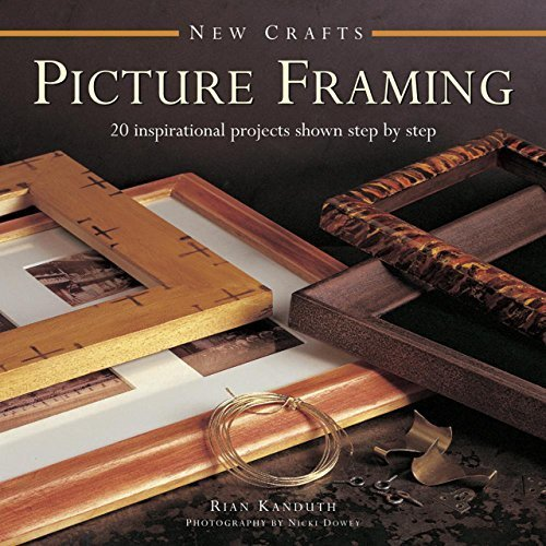 New Crafts: Picture Framing: 20 Inspirational Projects Shown Step by Step