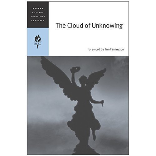 The Cloud of Unknowing (Harper Collins Spiritual Classics)|Harpercollins Spiritual Classics