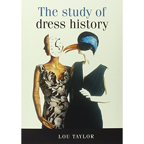The Study of Dress History (Studies in Design) (Studies in Design and Material Culture)