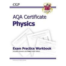 Aqa Certificate Physics Exam Practice Workbook (with Answers & Online Edition) (a*-g Course)