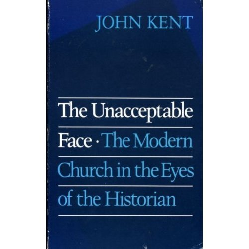 Unacceptable Face: Modern Church in the Eyes of the Historian