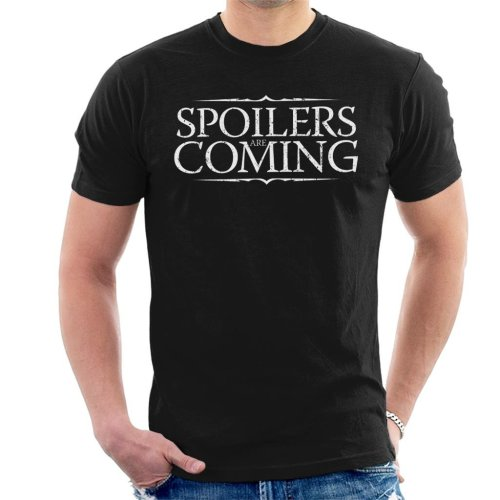 Spoilers Are Coming Game Of Thrones Men's T-Shirt
