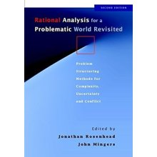 Rational Analysis for a Problematic World Revisited 2e: Problem Structuring Methods for Complexity, Uncertainty and Conflict