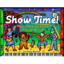 Show Time!: Music, Dance and Drama Activities for Kids (Paperback)
