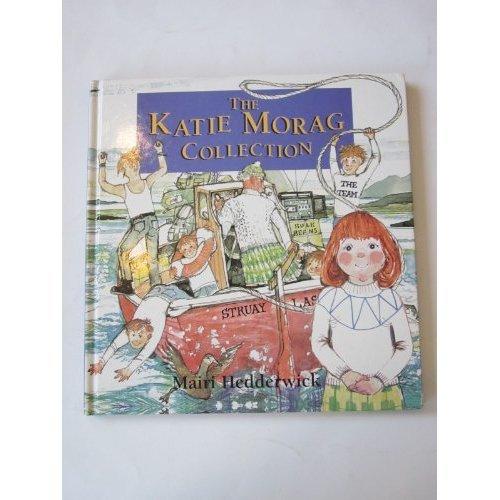 The Katie Morag Collection (contains Big Katie Morag Storybook & Second Katie Morag Storybook)