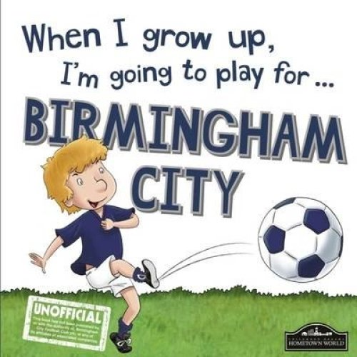 When I Grow Up I'm Going to Play for Birmingham