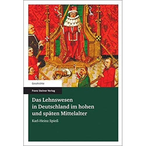 Das Lehnswesen In Deutschland Im Hohen Und Spaten Mittelalter