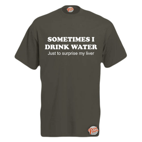 Sometimes I Drink Water...! Mens Funny T-Shirt Graphite Small