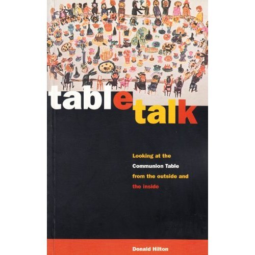 Table Talk: Looking at the Communion Table from the Outside and the Inside