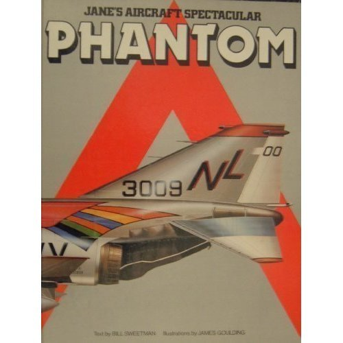 Phantom (Jane's Aircraft Spectacular Series)