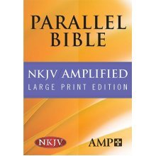 NKJV Amplified Parallel Bible