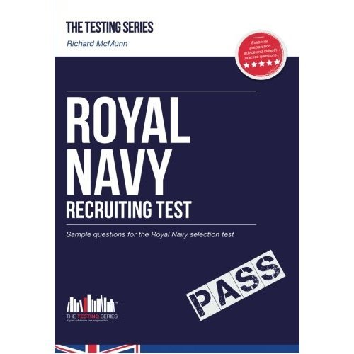 Royal Navy Recruit Test Questions: The ULTIMATE testing guide for Royal Navy selection (Testing Series): 1