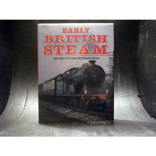 British Steam 1824 1925 The First Hundred Years