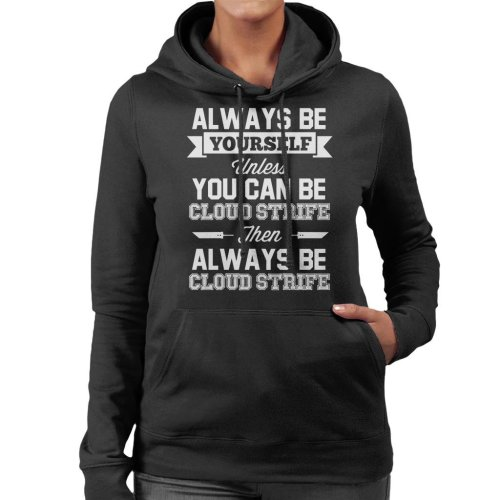 Always Be Yourself Unless You Can Be Cloud Strife Women's Hooded Sweatshirt