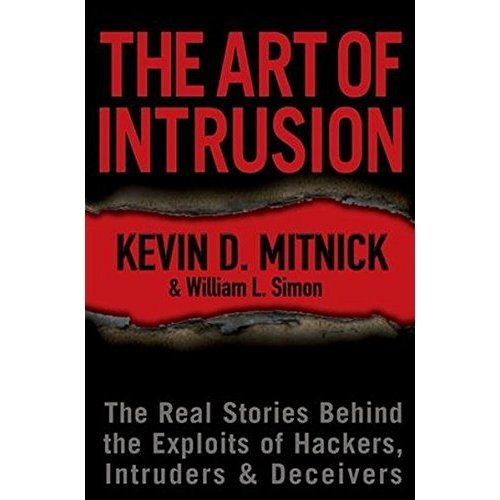Art of Intrusion C: The Real Stories Behind the Exploits of Hackers, Intruders and Deceivers