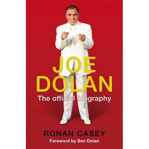 Joe Dolan: The Official Biography
