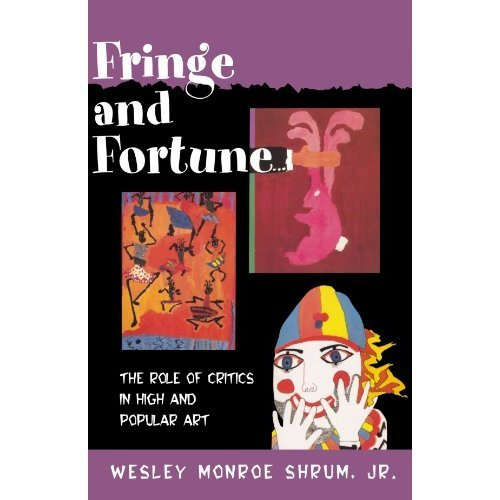 Fringe and Fortune: The Role of Critics in High and Popular Art