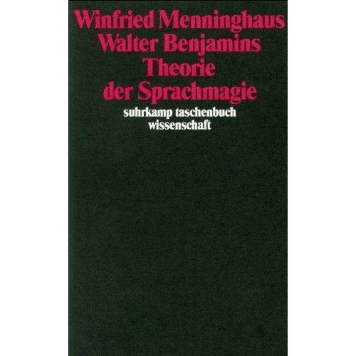 Walter Benjamins Theorie der Sprachmagie.