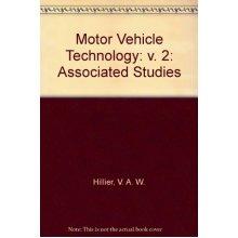 Motor Vehicle Technology: v. 2: Associated Studies