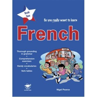 So You Really Want to Learn French Book 1: A Textbook for Key Stage 2 and Common Entrance (Paperback)