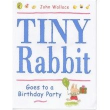 Tiny Rabbit Goes to a Birthday Party (picture Puffin)