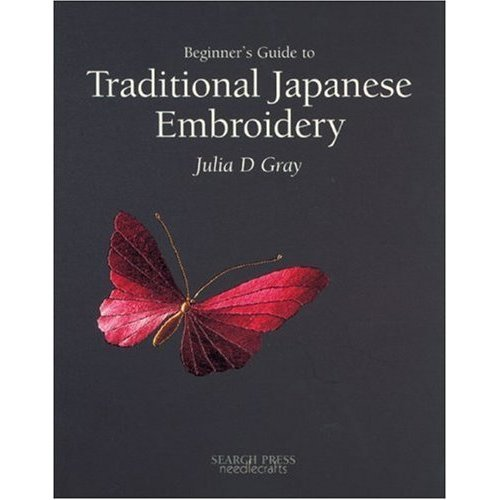 Beginner's Guide to Traditional Japanese Embroidery (Beginner's Guide to Needlecrafts)