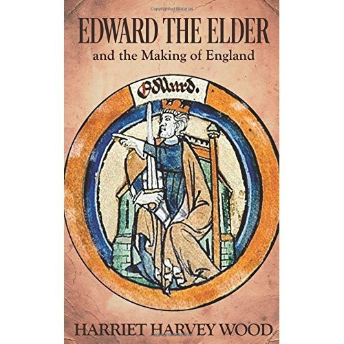 Edward the Elder and the Making of England