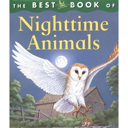 The Best Book of Nighttime Animals (Best Book Of... (Kingfisher Hardcover))