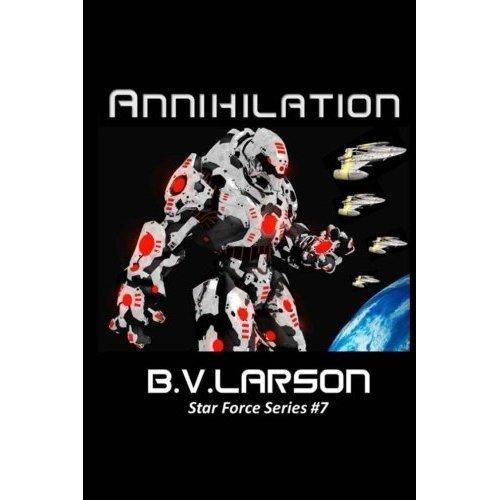 Annihilation: Volume 7 (Star Force Series)