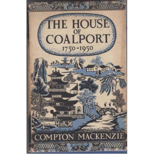 The House of Coalport , Compton Mackenzie