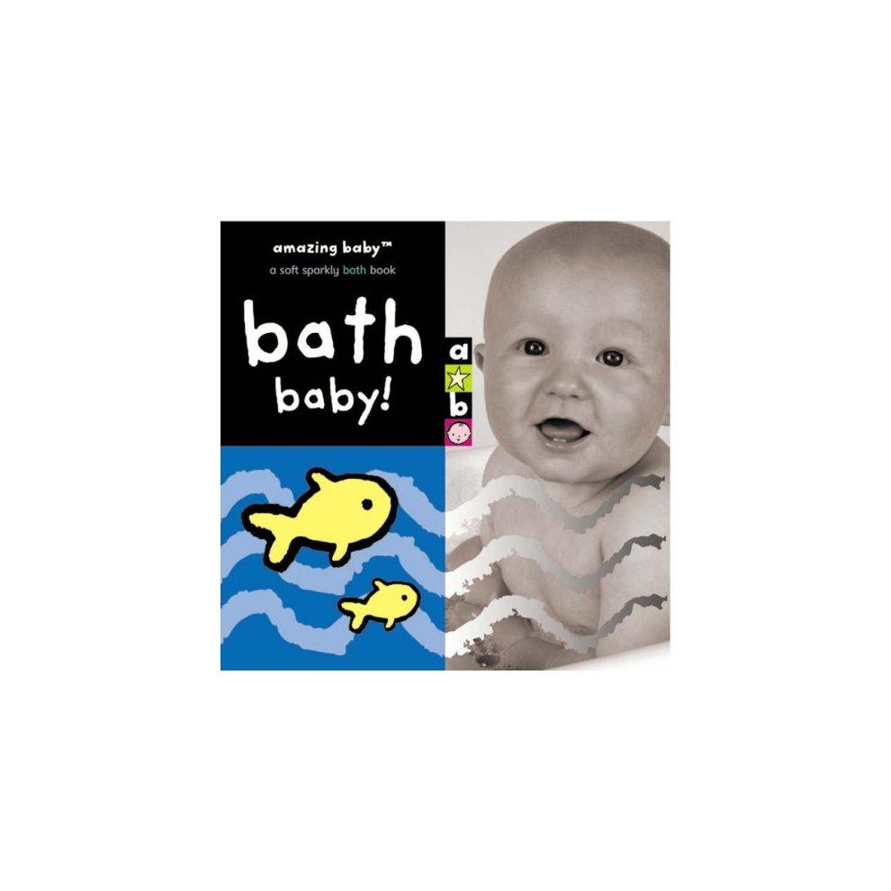 Baby You Re Amazing: Bath Baby: Bath Book (Amazing Baby) On OnBuy
