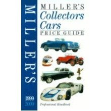 Miller's Collectors Cars Yearbook and Price Guide 1999-2000: 8 (millers Price Guides)