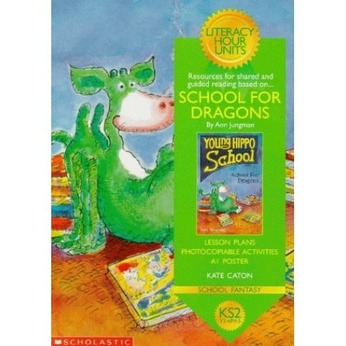 School for Dragons: Key Stage 2 (Literacy Hour Units)
