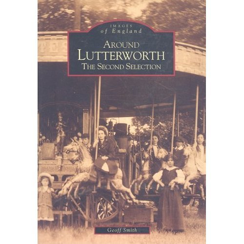 Around Lutterworth: The Second Selection (Images of England)