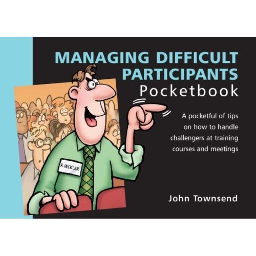 Managing Difficult Participants Pocketbook (Management Pocketbooks) (Management Pocketbooks)