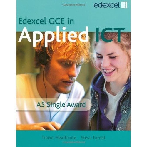 Gce in Applied Ict: As Student's Book and Cd: As Applied Ict Student Book and Activebook Cd-rom (single User Licence)