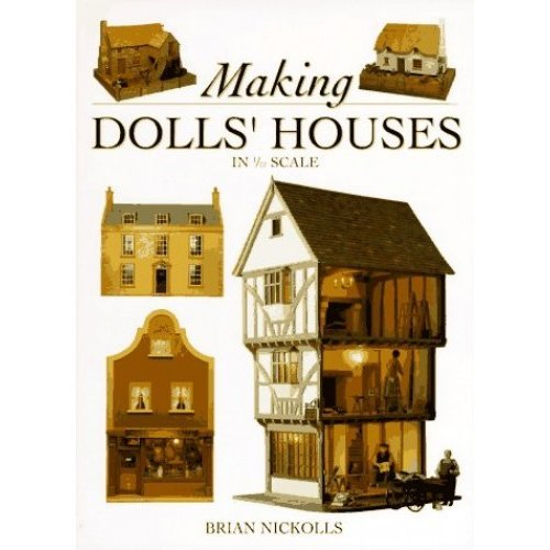 Making Dolls' Houses: In 1/12 Scale