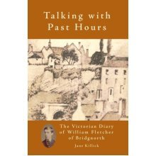 Talking With Past Hours: The Victorian Diary of William Fletcher of Bridgnorth