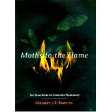 Moths to the Flame: Seductions of Computer Technology
