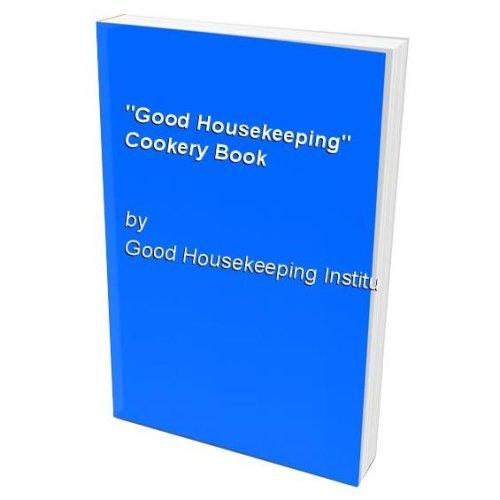 """Good Housekeeping"" Cookery Book"