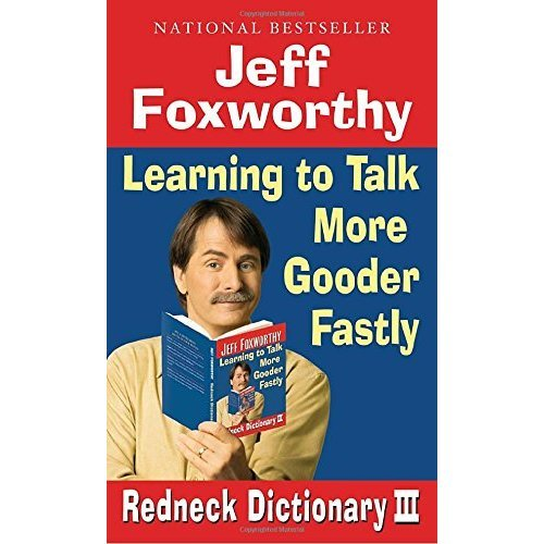 Redneck Dictionary III: Learning to Talk More Gooder Fastly
