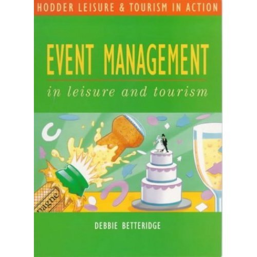 Hodder Leisure and Tourism in Action: Event Management (Hodder GNVQ - Leisure & Tourism in Action)