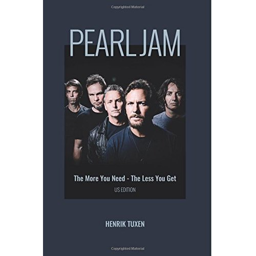 Pearl Jam: The More You Need - The Less You Get