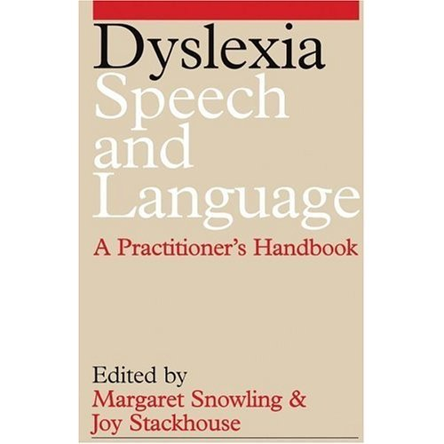 Dyslexia, Speech and Language: A Practitioner's Handbook (Exc Business And Economy (Whurr))