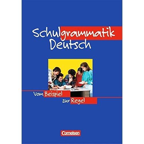 Schulgrammatik Deutsch. Neue Rechtschreibung: Vom Beispiel zur Regel