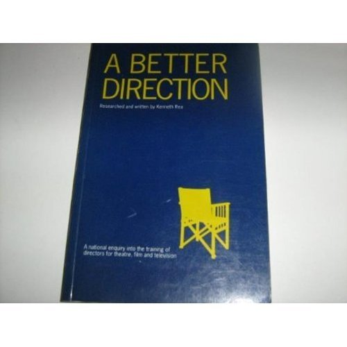 A Better Direction: National Enquiry into the Training of Directors for Theatre, Film and Television