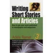 Writing Short Stories & Articles: How to Get Your Work Published in Newspapers and Magazines