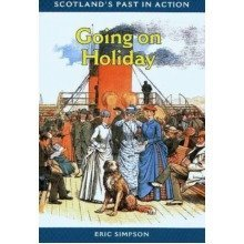 Going on Holiday (scotland's Past in Action)