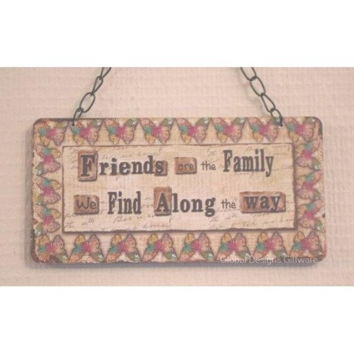 Wall Plaque Friends Are The Family We Find Along The Way SG1869