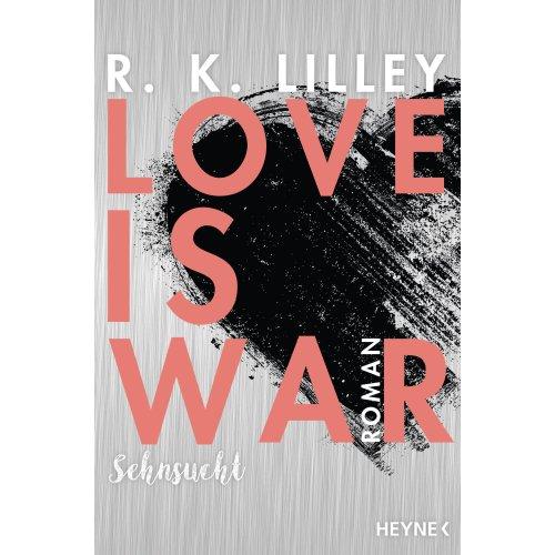 Love is War - Sehnsucht: Roman